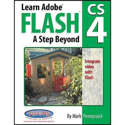Learn Adobe Flash CS4 A Step Beyond   -     By: Mark Pennycuick
