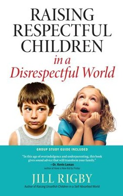 Raising Respectful Children in a Disrespectful World - eBook  -     By: Jill Rigby