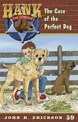 The Case of the Perfect Dog  -     By: John R. Erickson