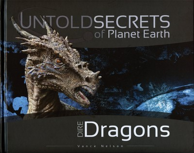 Untold Secrets of Planet Earth: Dire Dragons  -     By: Vance Nelson