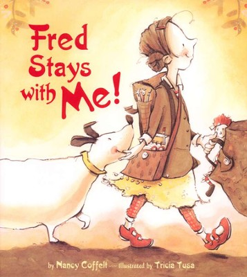 Fred Stays with Me!   -     By: Nancy Coffelt, Tricia Tusa