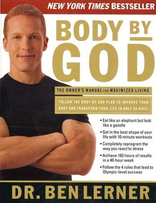 Body By God: The Owner's Manual for Maximized Living  -     By: Dr. Ben Lerner