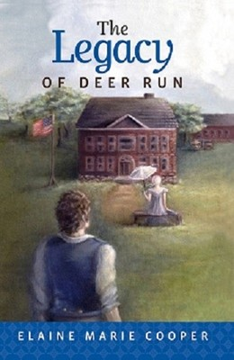 The Legacy of Deer Run  -     By: Elaine Marie Cooper