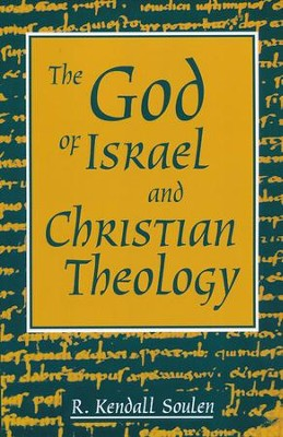 The God of Israel and Christian Theology   -     By: R. Kendall Soulen