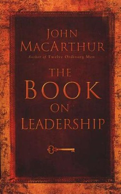 The Book on Leadership  -     By: John MacArthur