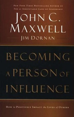 Becoming a Person of Influence: How to Positively Impact the Lives of Others - Slightly Imperfect  -     By: John C. Maxwell, Jim Dornan