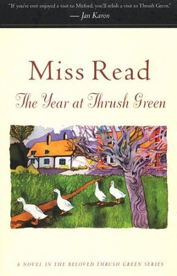 The Year at Thrush Green   -     By: Miss Read