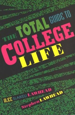 The Total Guide to College Life   -     By: Alice Lawhead, Stephen R. Lawhead