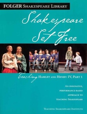 Shakespeare Set Free: Teaching Hamlet and Henry IV Part I  -     By: William Shakespeare