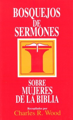 Bosquejos Semones/Mujeres   -     By: Charles R. Wood