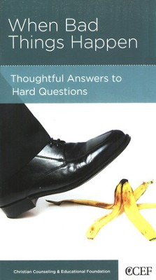 When Bad Things Happen: Thoughtful Answers to Hard Questions  -     By: William P. Smith