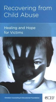 Recovering from Child Abuse: Healing and Hope for Victims  -     By: David Powlison