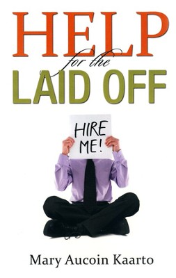 Help for the Laid Off   -     By: Mary Kaarto