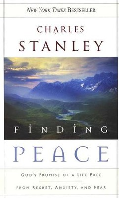 Finding Peace: God's Promise of a Life Free from Regret, Anxiety, and Fear  -     By: Charles F. Stanley