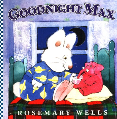 Goodnight Max  -     By: Rosemary Wells