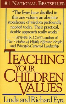 Teaching Your Children Values   -     By: Linda Eyre, Richard Eyre
