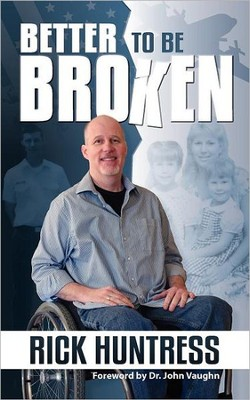 Better to Be Broken  -     By: Huntress Rick, Dr. John Vaughn