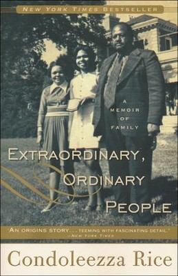 Extraordinary, Ordinary People: A Memoir of a Family  -     By: Condoleeza Rice