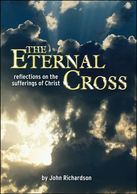 The Eternal Cross  -     By: John Richardson