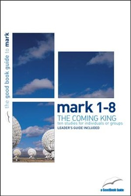 Mark 1-8: The Coming King  -     By: Tim Chester