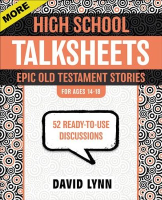 More High School TalkSheets, Epic Old Testament Stories: 52 Ready-to-Use Discussions  -     By: David Lynn