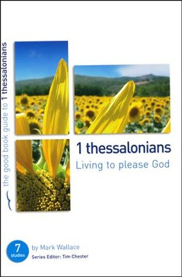 1 Thessalonians: Living to please God  -     By: Mark Wallace