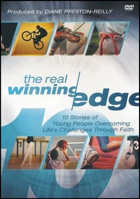 The Real Winning Edge: Ten Stories of Young People Changed by God, DVD  -     By: Diane Preston-Reilly