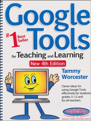 Google Tools for Teaching and Learning, 4th Edition   -     By: Tammy Worcester