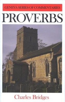 Proverbs, Geneva Commentary Series   -     By: Charles Bridges