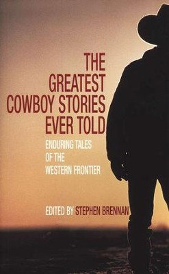 Greatest Cowboy Stories Ever Told  -