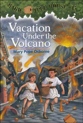 Magic Tree House #13: Vacation Under the Volcano  -     By: Mary Pope Osborne     Illustrated By: Sal Murdocca