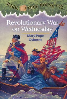Magic Tree House #22: Revolution War On Wednesday  -     By: Mary Pope Osborne     Illustrated By: Sal Murdocca