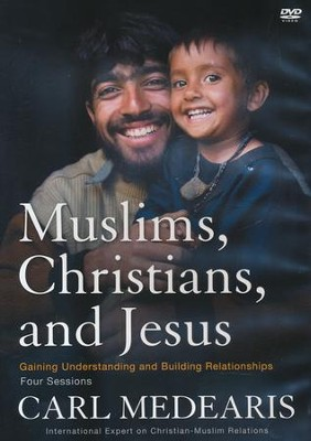 Muslims, Christians, and Jesus: Gaining Understanding and Building Relationships DVD  -     By: Carl Medearis