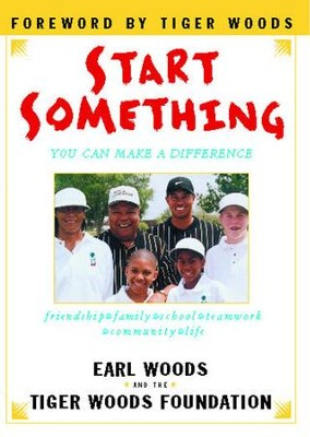 Start Something: You Can Make a Difference - eBook  -     By: Earl Woods