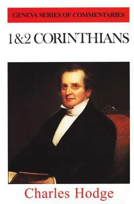 1 & 2 Corinthians, Geneva Commentary Series   -     By: Charles Hodge