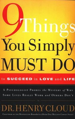 9 Things You Simply Must Do to Succeed in Love and Life  -     By: Dr. Henry Cloud
