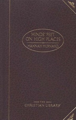 Hinds' Feet on High Places   -     By: Hannah Hurnard