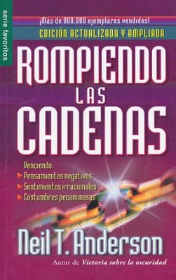 Rompiendo Las Cadenas  (The Bondage Breaker)  -     By: Neil T. Anderson