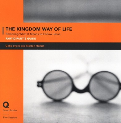 Kingdom Way of Life Pack: Recovering a Holistic Understanding of the Gospel, Participant's Guide & DVD  -     By: Gabe Lyons
