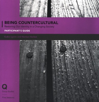 Being Countercultural: Our Posture in a Changing Society Pack, Participant's Guide & DVD  -     By: Gabe Lyons