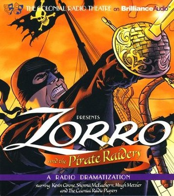 Zorro and the Pirate Raiders: A Radio Dramatization on CD  -     Narrated By: Jerry Robbins, Deniz Cordell     By: Johnston McCulley, D.J. Arneson