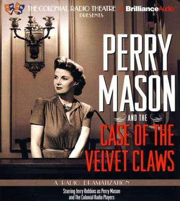 Perry Mason and the Case of the Velvet Claws: A Radio Dramatization on CD  -     By: Erle Stanley Gardner, M.J. Eliott