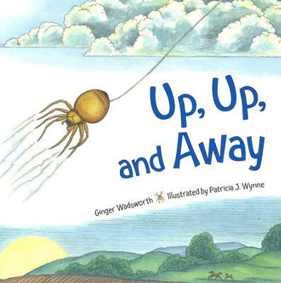 Up, UP, and Away   -     By: Ginger Wadsworth