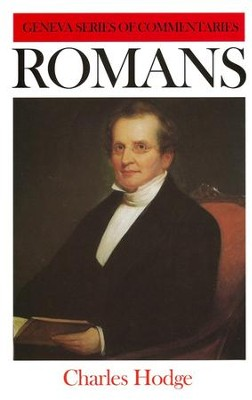 Romans, Geneva Series of  Commentaries  -     By: Charles Hodge