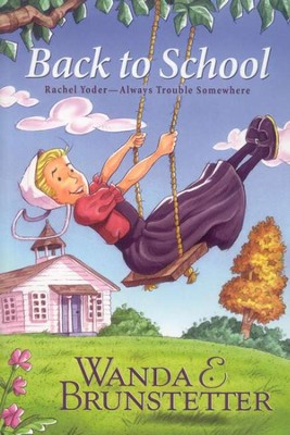 Back to School, Rachel Yoder Series #2   -     By: Wanda E. Brunstetter