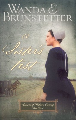 A Sister's Test, Sisters of Holmes County Series #2    -     By: Wanda E. Brunstetter