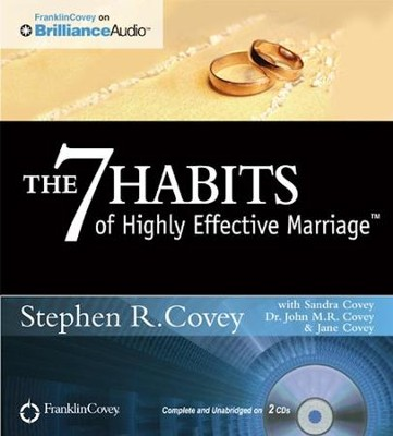 The 7 Habits of Highly Effective Marriage Unabridged Audiobook on CD  -     By: Stephen R. Covey, Sandra Covey, Dr. John M.R. Covey