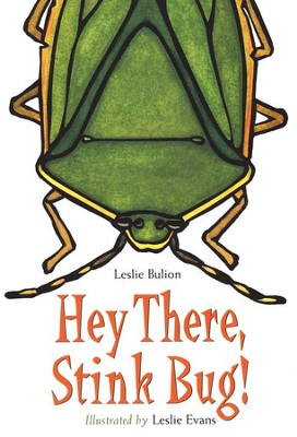 Hey There, Stink Bug!    -     By: Leslie Bulion