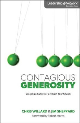 Contagious Generosity: Creating a Culture of Giving in Your Church  -     By: Chris Willard, Jim Sheppard