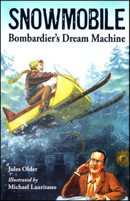 Snowmobile Bombardier's Dream Machine   -     By: Jules Older